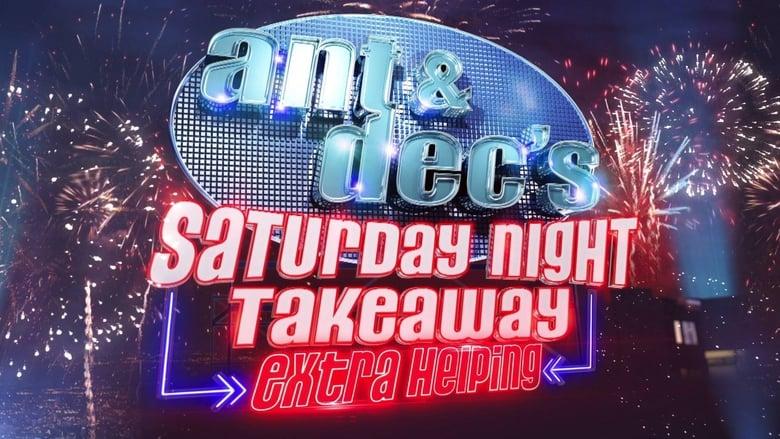 مسلسل Ant And Dec's Saturday Night Takeaway: Extra Helping 2021 مترجم اونلاين