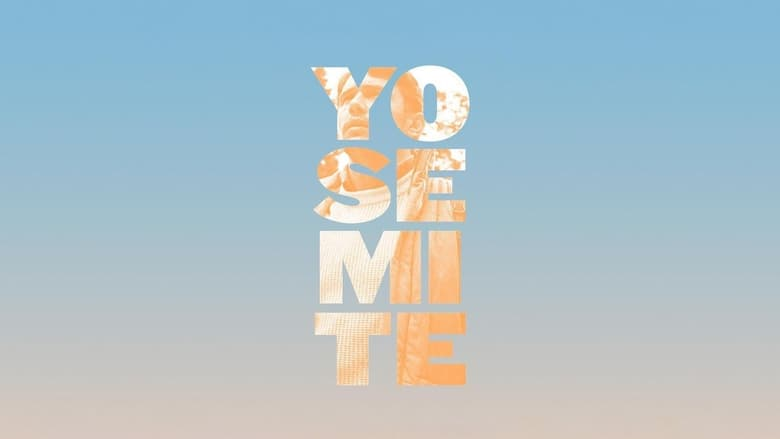 Filmnézés Yosemite Filmet Jó Minőségű Hd 720p Formátumban