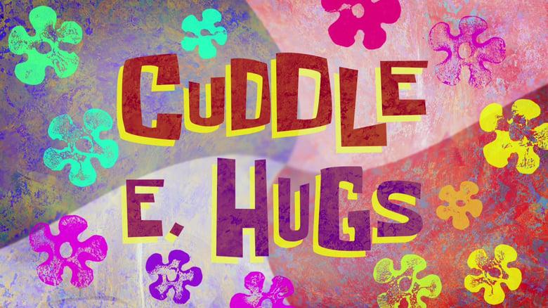 SpongeBob SquarePants Season 11 Episode 18   Cuddle E  Hugs   Watch