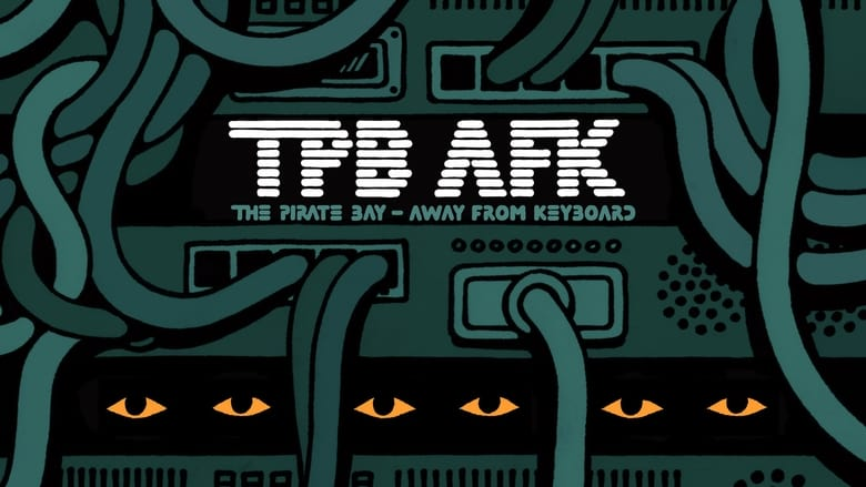 Voir TPB AFK: The Pirate Bay - Away from Keyboard streaming complet et gratuit sur streamizseries - Films streaming