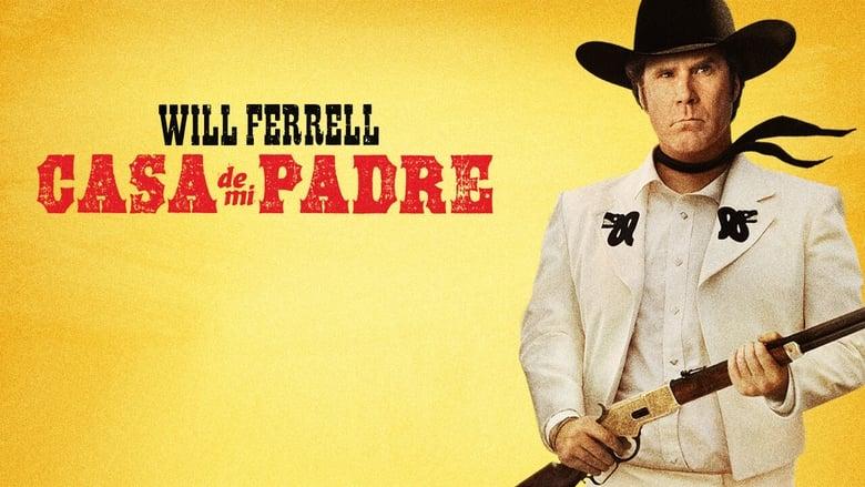 مشاهدة فيلم Casa De Mi Padre 2012 مترجم أون لاين بجودة عالية
