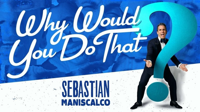 Sebastian Maniscalco: Why Would You Do That? banner backdrop