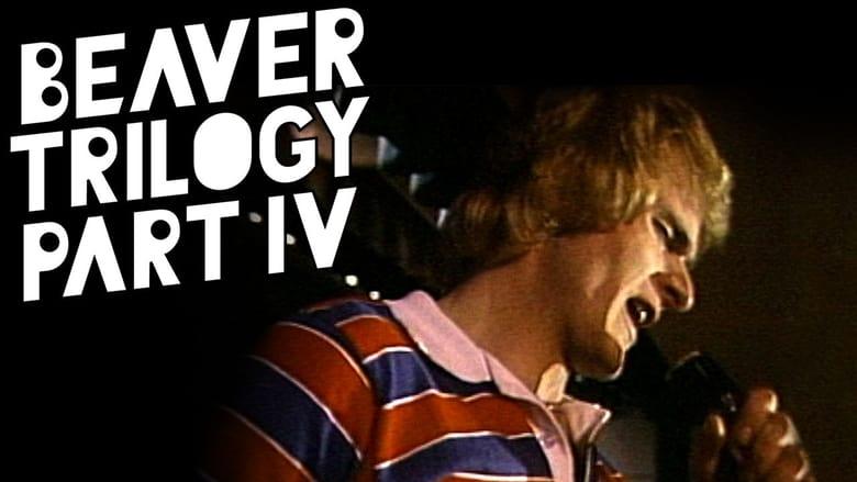 Beaver+Trilogy+Part+IV