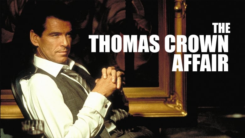Watch The Thomas Crown Affair Putlocker Movies