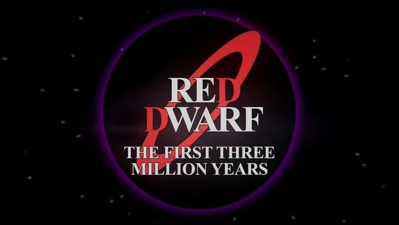 مشاهدة مسلسل Red Dwarf: The First Three Million Years مترجم أون لاين بجودة عالية