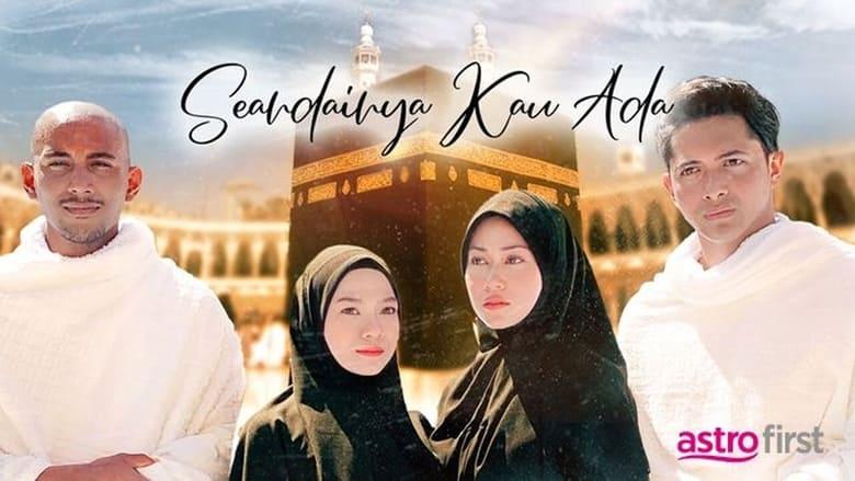 مشاهدة فيلم Seandainya Kau Ada 2021 مترجم أون لاين بجودة عالية