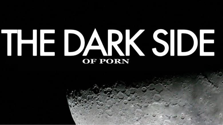 مسلسل The Dark Side of Porn 2005 مترجم اونلاين