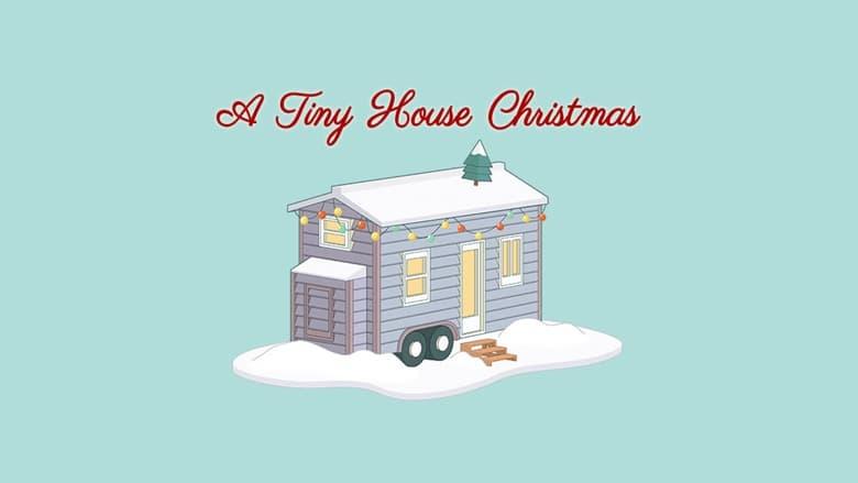 مشاهدة فيلم A Tiny House Christmas 2021 مترجم اونلاين