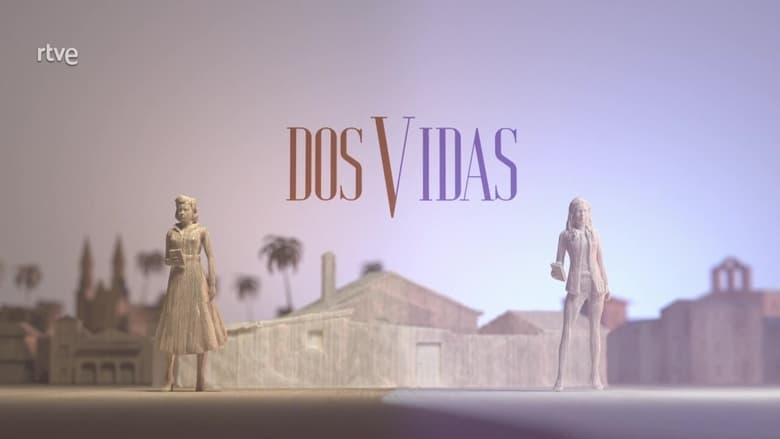 مشاهدة مسلسل Dos vidas مترجم أون لاين بجودة عالية