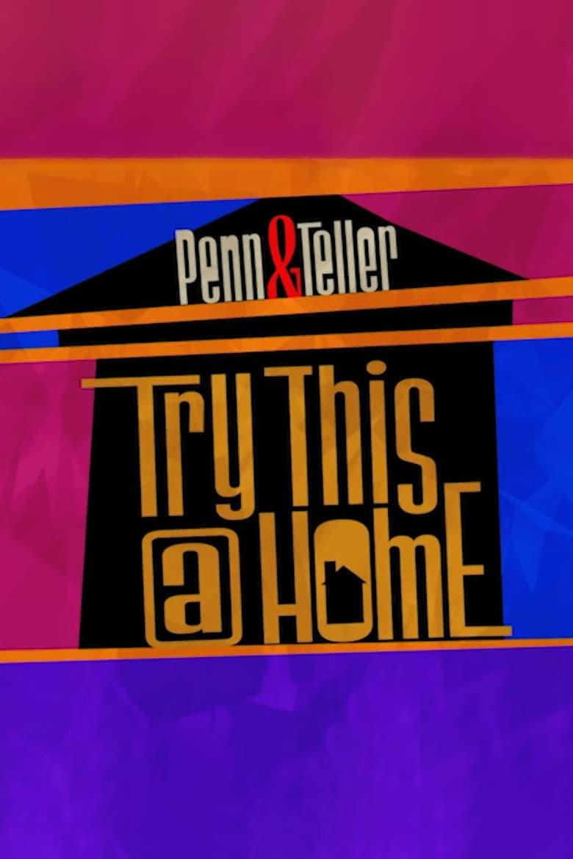 Penn & Teller: Try This at Home (2020)