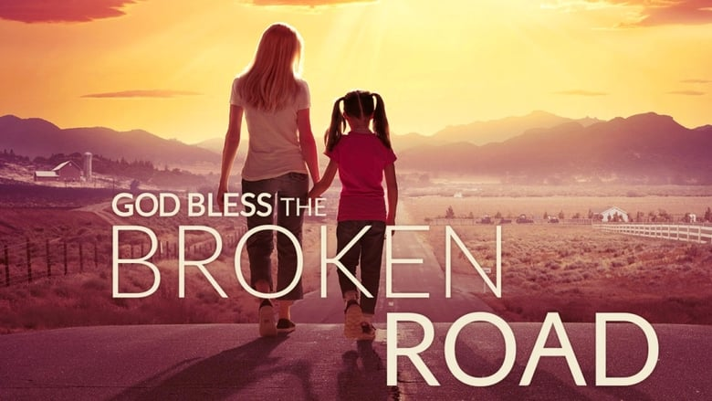 Watch God Bless the Broken Road free