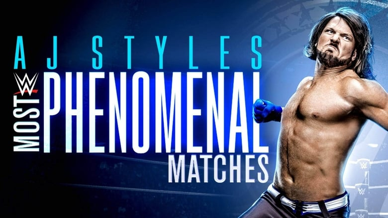 Watch WWE: AJ Styles: Most Phenomenal Matches Putlocker Movies