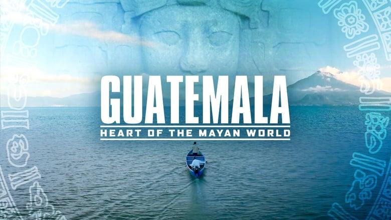 فيلم Guatemala: Heart of the Mayan World 2019 مترجم