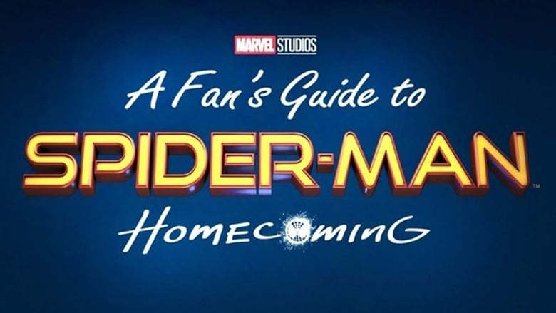A Fan's Guide to Spider-Man: Homecoming
