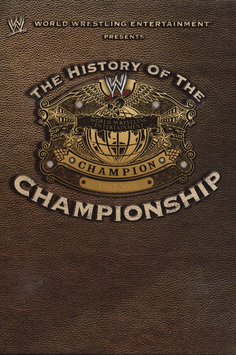 WWE: The History Of The WWE Championship (2006)