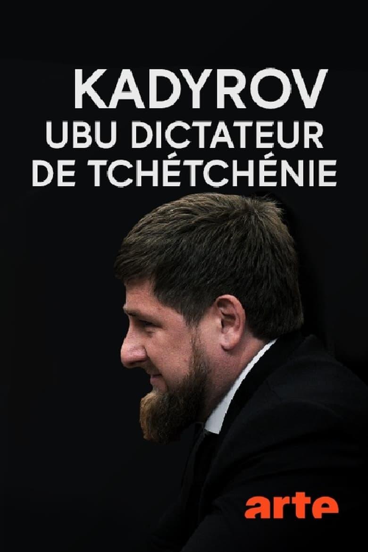 Kadyrov, Ubu dictateur de Tchétchénie (2018)