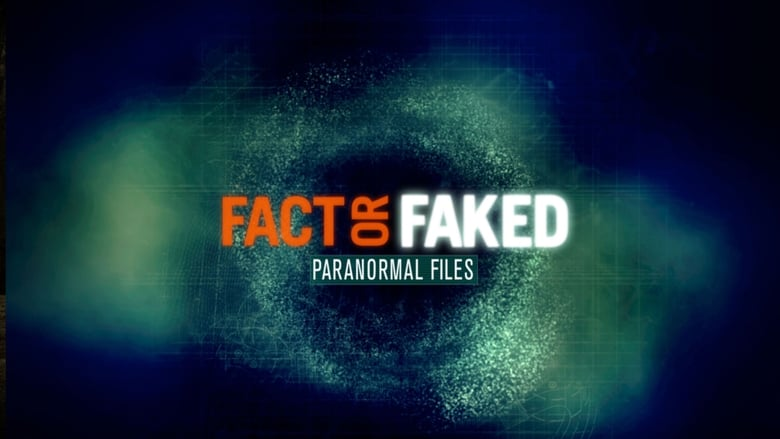Fact+or+Faked%3A+Paranormal+Files