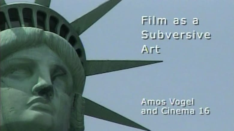 فيلم Film as Subversive Art: Amos Vogel and Cinema 16 2004 مترجم اونلاين
