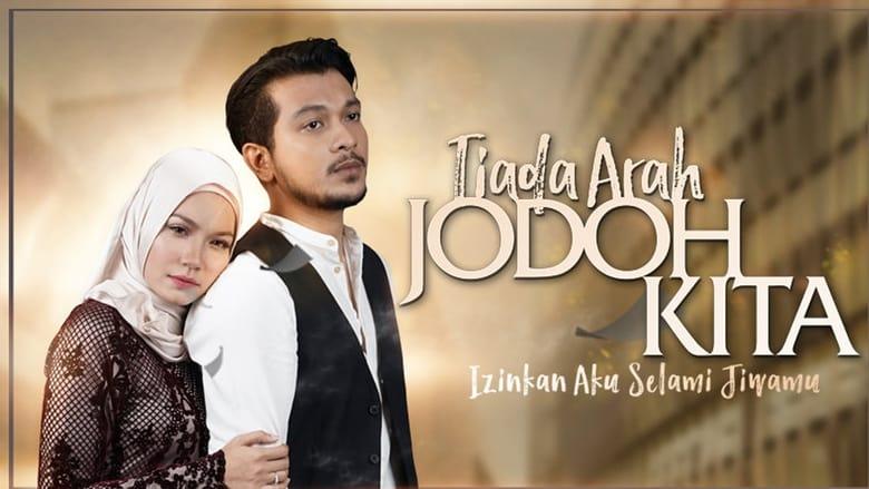 مشاهدة مسلسل Tiada Arah Jodoh Kita مترجم أون لاين بجودة عالية