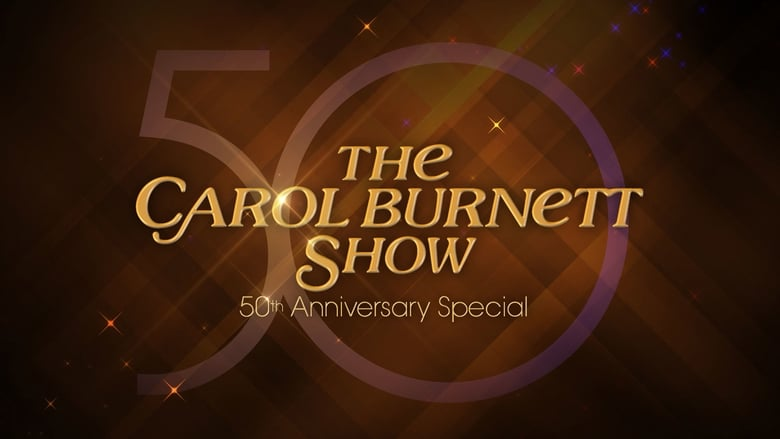 Film The Carol Burnett 50th Anniversary Special Teljesen Ingyenes