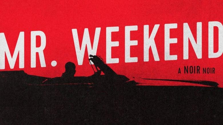 فيلم Mr. Weekend 2020 مترجم اونلاين