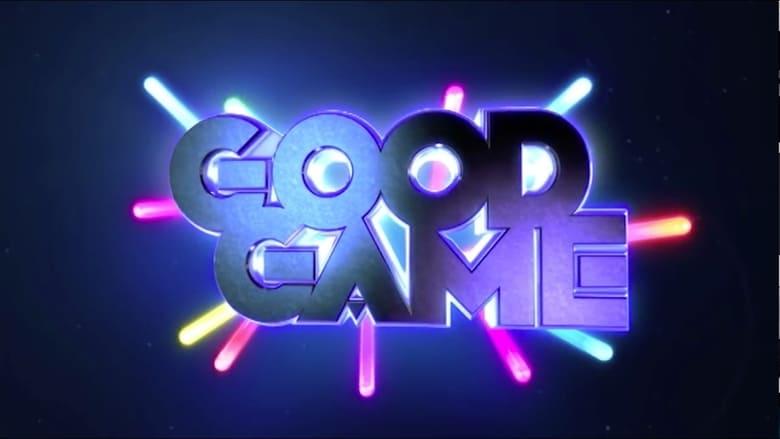 مشاهدة مسلسل Good Game مترجم أون لاين بجودة عالية