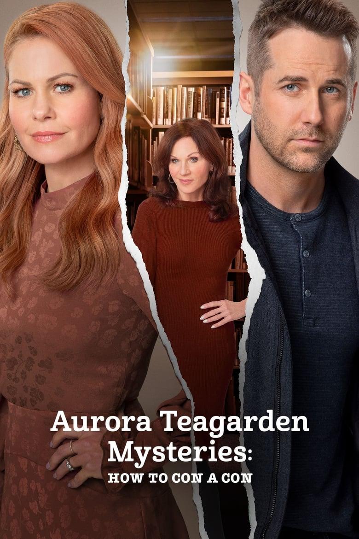 Aurora Teagarden Mysteries: How to Con A Con (2021)