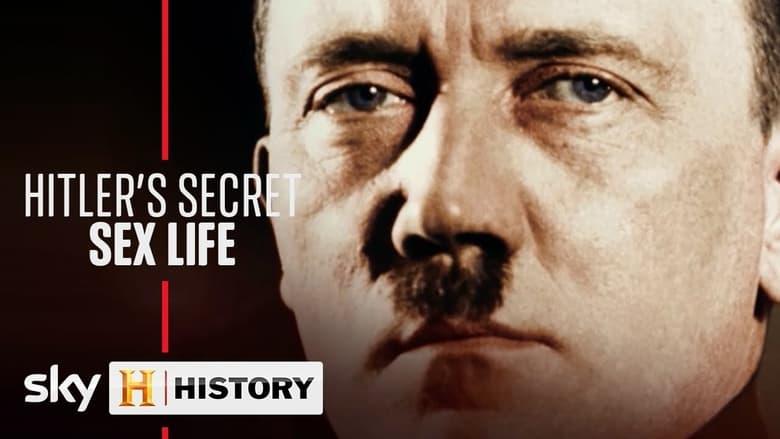 Hitler's Secret Sex Life Watch Online Free All Episodes