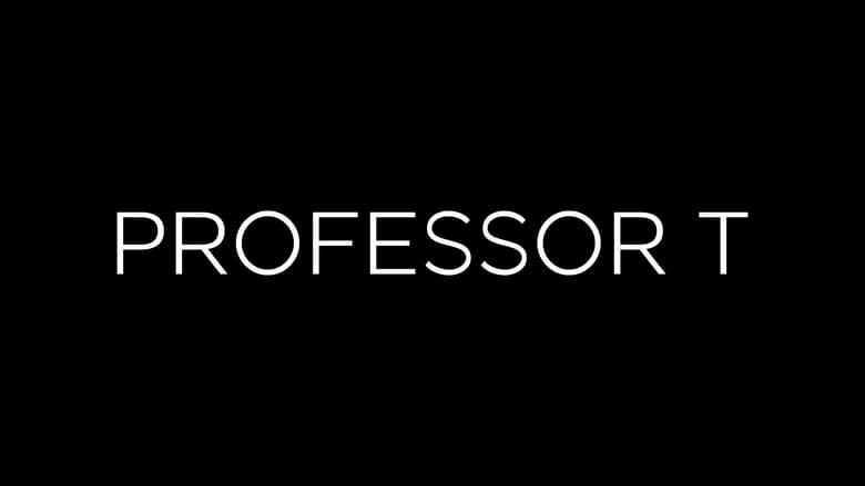 مسلسل Professor T 2021 مترجم اونلاين