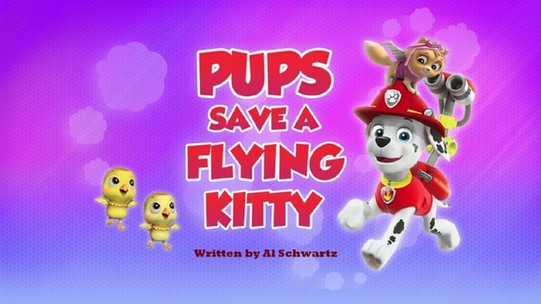 Paw Patrol Season 4 Episode 23 | Pups Save a Flying Kitty | Watch on