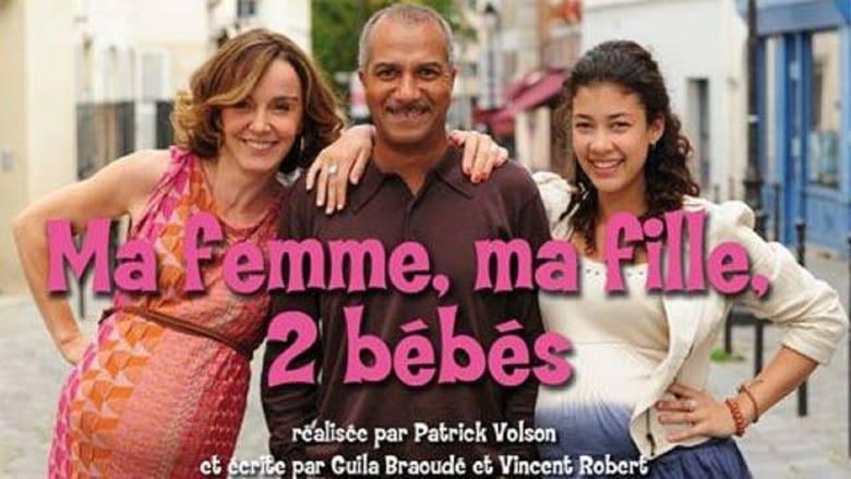 مشاهدة مسلسل Ma femme, ma fille, 2 bébés مترجم أون لاين بجودة عالية
