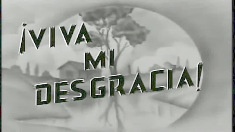 Watch Viva Mi Desgracia Openload Movies