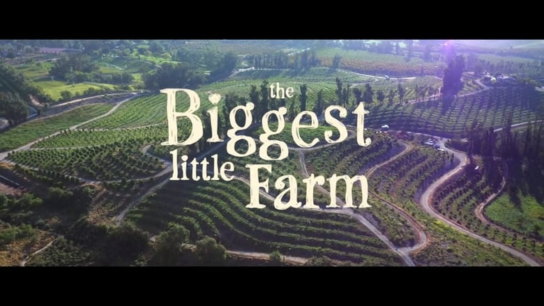 Watch The Biggest Little Farm free