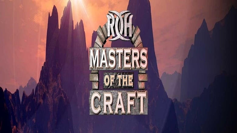 Watch ROH Masters Of The Craft 2018 Full Movie Online Free