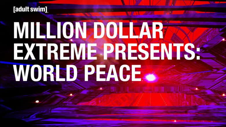 Million+Dollar+Extreme+Presents%3A+World+Peace