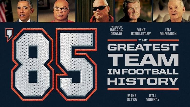مشاهدة فيلم '85: The Greatest Team in Pro Football History 2016 مترجم أون لاين بجودة عالية