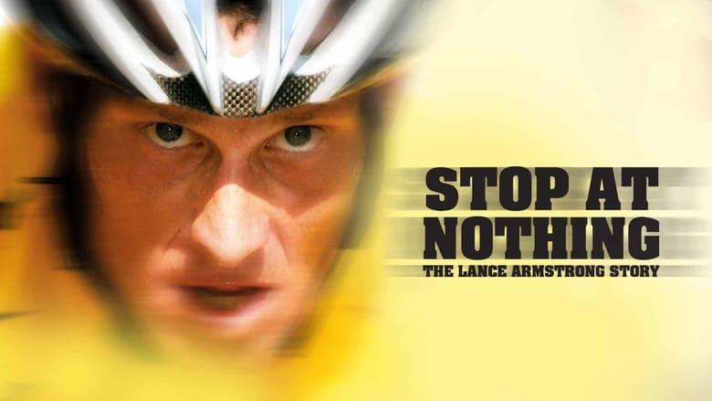 مشاهدة فيلم Stop at Nothing: The Lance Armstrong Story 2014 مترجم أون لاين بجودة عالية