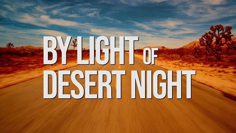 فيلم By Light of Desert Night 2019 مترجم اون لاين