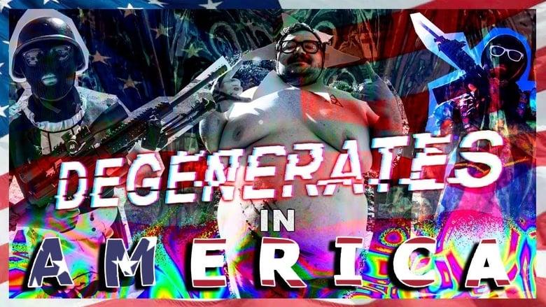 Watch Degenerates In America free