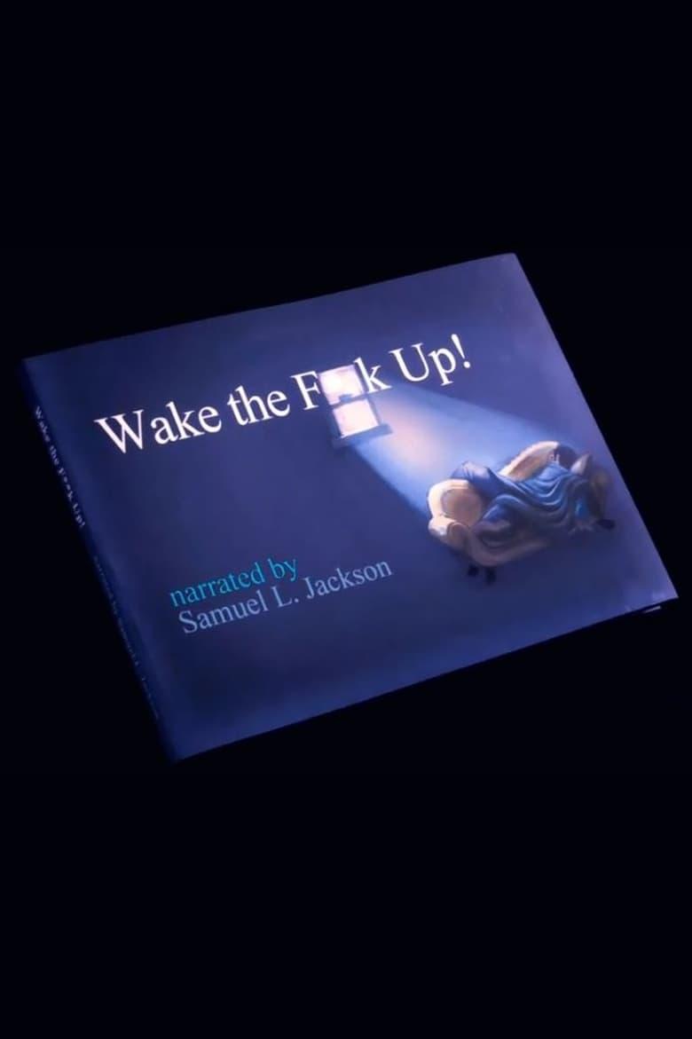 Wake the Fuck Up (2012)