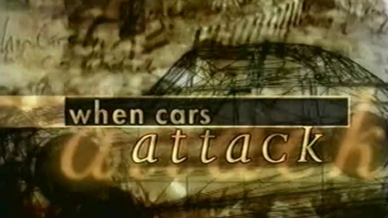 Watch When Cars Attack free