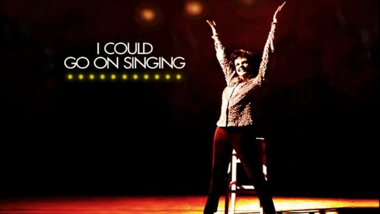 Regarder Film I Could Go on Singing Gratuit en français