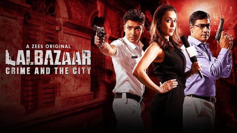 Lalbazaar Season 1 Complete (2020) Hindi | x264 WEB-DL | 1080p | 720p