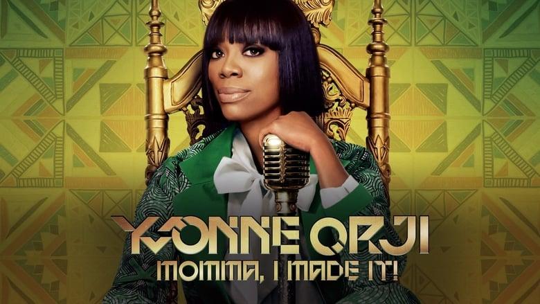 Yvonne Orji: Momma, I Made It!