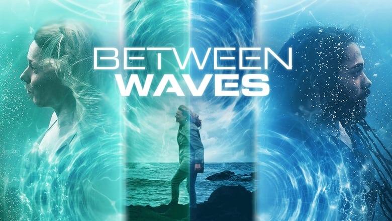 Voir Between Waves streaming complet et gratuit sur streamizseries - Films streaming