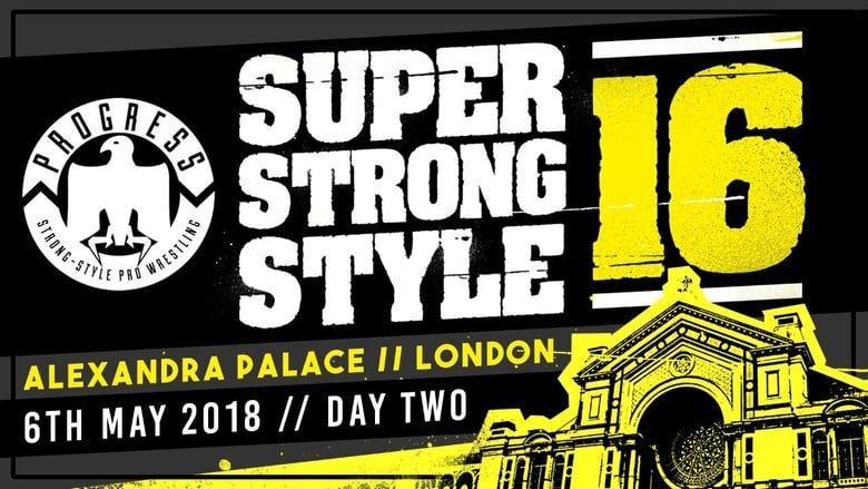 Watch PROGRESS Chapter 68: Super Strong Style 16 - Day 2 Full Movie Online Free HD