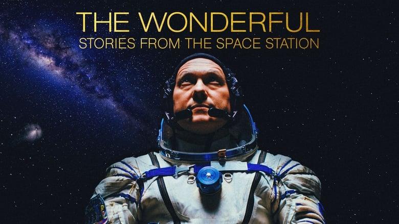 فيلم The Wonderful: Stories from the Space Station 2021 مترجم اونلاين