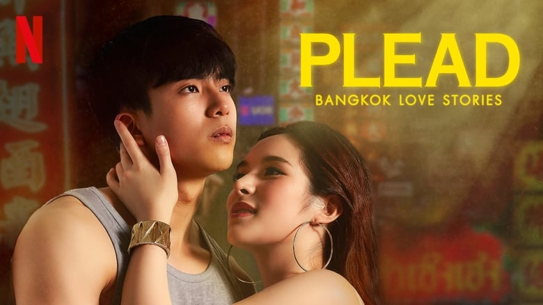 مشاهدة مسلسل Bangkok Love Stories: Plead مترجم اونلاين