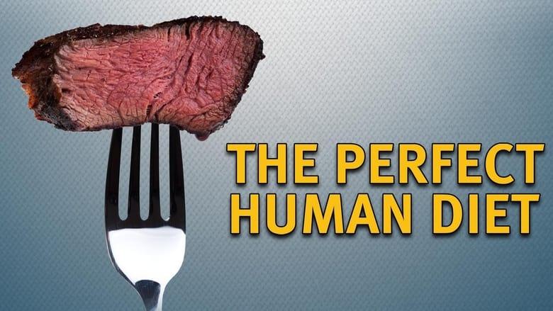 فيلم The Perfect Human Diet 2012 مترجم اونلاين