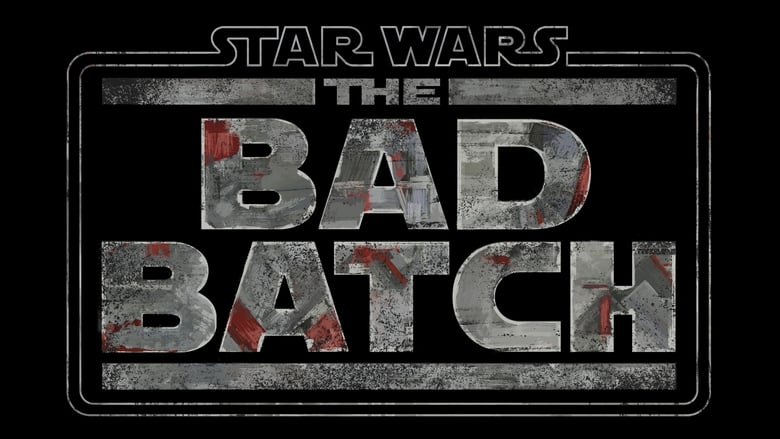 مشاهدة مسلسل Star Wars: The Bad Batch مترجم أون لاين بجودة عالية